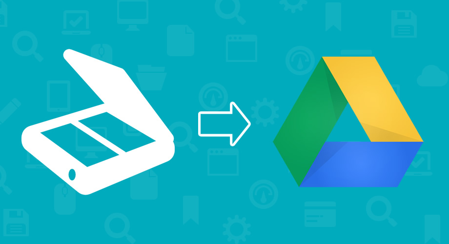 Scan into Google Drive
